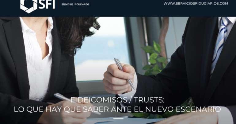 Fideicomisos / Trusts: lo que hay que saber ante el nuevo escenario