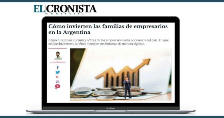 El Cronista: Cómo invierten las familias de empresarios en la Argentina