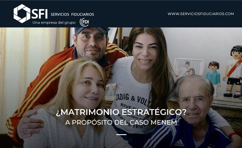 ¿Matrimonio estratégico? A propósito del caso Menem
