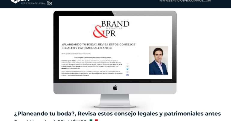 BRAND MAGAZINE & PR – MÉXICO: ¿Planeando tu boda?, Revisa estos consejos legales y patrimoniales antes